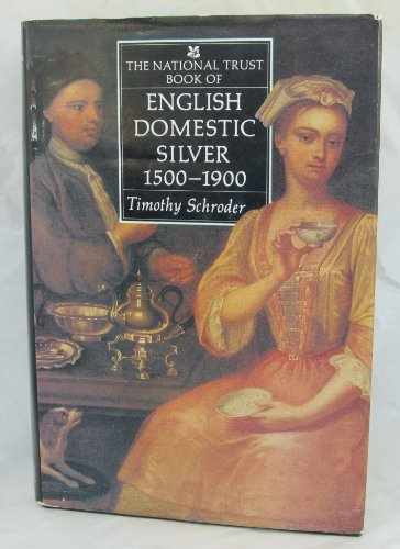 9780670802371: The National Trust book of English domestic silver, 1500-1900