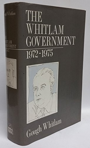 9780670802876: The Whitlam Government, 1972-75