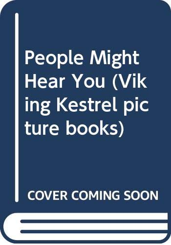 9780670803033: People Might Hear You (Viking Kestrel picture books)