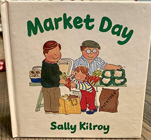9780670803392: Market Day (Sally Kilroy's Toddlers' Tales)