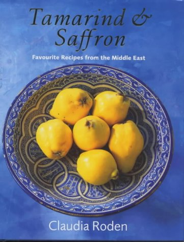 9780670803699: RODEN C, TAMARIND AND SAFFRON [O/P]: Favourite Recipes from the Middle East