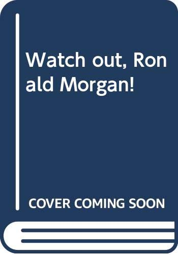 9780670804337: Watch out, Ronald Morgan!