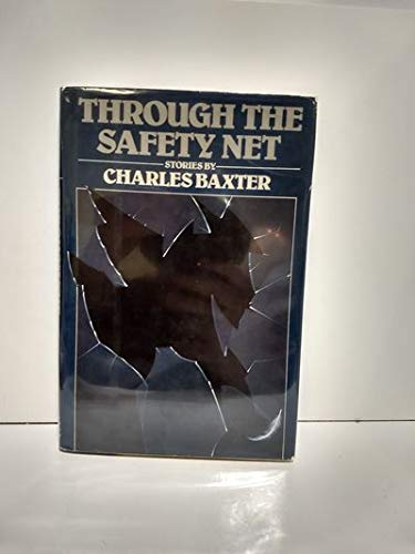 Through the Safety Net (SIGNED): Baxter, Charles