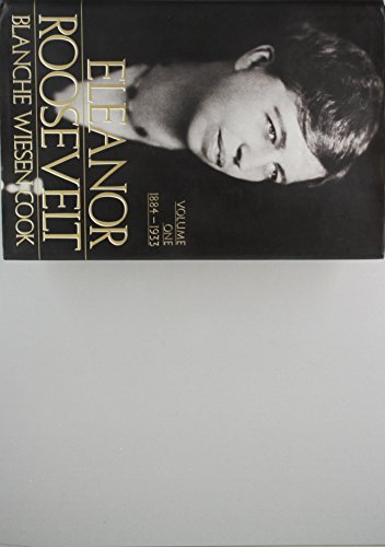 9780670804863: Eleanor Roosevelt: Volume One 1884-1933