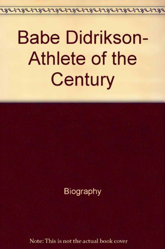9780670805501: Babe Didrikson- Athlete of the Century
