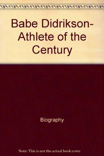 Babe Didrikson: Athlete of the Century (Women: R. R. Knudson