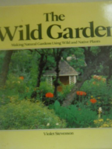 9780670805662: The Wild Garden (The Viking home gardening bookshelf)