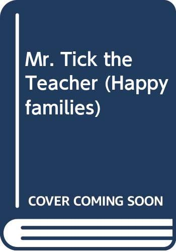 9780670805839: Mr. Tick the Teacher (Happy families)