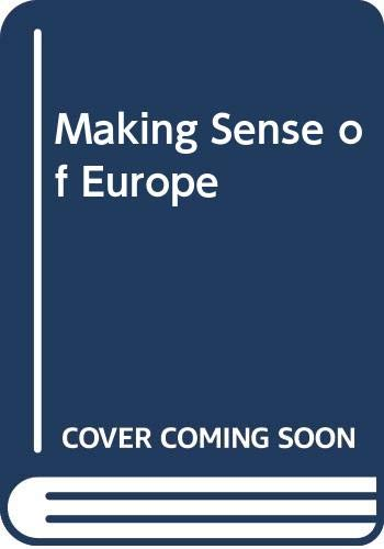 Making Sense of Europe: Tugendhat Christopher