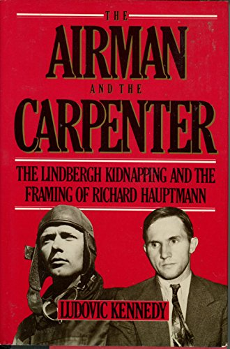 9780670806065: Airman and the Carpenter: The Lindbergh Kidnapping and the Framing of Richard Hauptmann