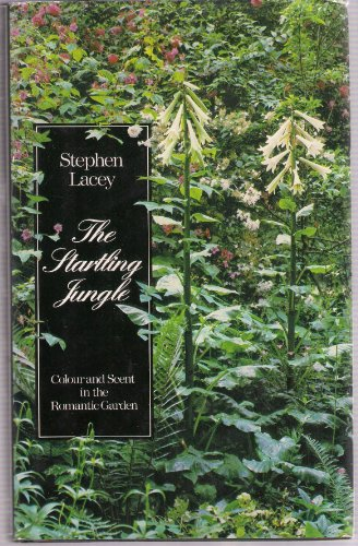 9780670806140: The Startling Jungle: Colour and Scent in the Romantic Garden