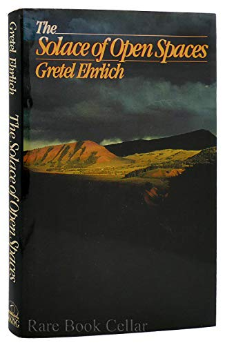gretel ehrlich the solace of open spaces essay Islands, the universe, homeby gretel ehrlichviking, 196 pages, $1995gretel ehrlich`s earlier collection of essays, ``the solace of open spaces,`` elegantly described the rugged life, weather and.