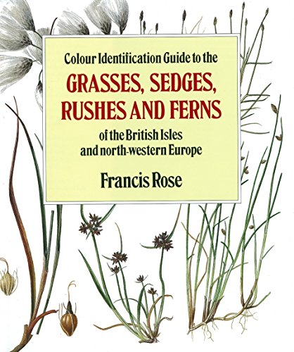 9780670806881: Colour Identification Guide to the Grasses, Sedges, Rushes and Ferns of the British Isles and North Western Europe