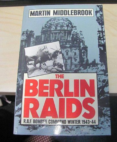 9780670806973: The Berlin Raids: R.A.F. Bomber Command Winter 1943/44: Royal Air Force Bomber Command Winter, 1943-44