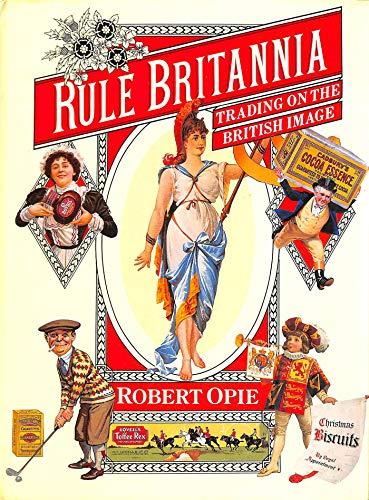 Rule Britannia: Trading on the British Image: Robert Opie