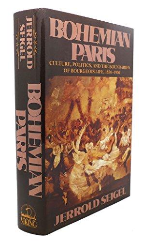 Bohemian Paris: Culture, Politics, and the Boundaries of Bourgeois Life, 1830-1930.: Paris ...