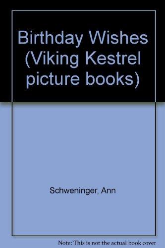 Birthday Wishes (Viking Kestrel picture books) (9780670807420) by Ann Schweninger