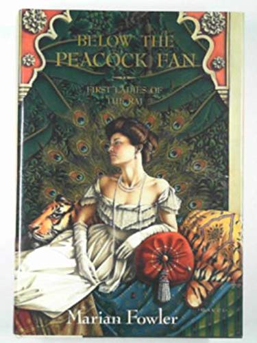 9780670807482: Below the Peacock Fan: First Ladies of the Raj