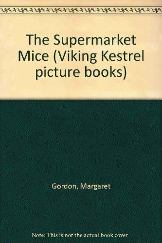9780670807529: The Supermarket Mice (Viking Kestrel Picture Books)
