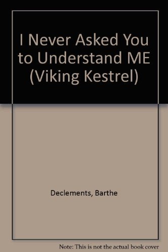 9780670807680: I Never Asked You to (Viking Kestrel)