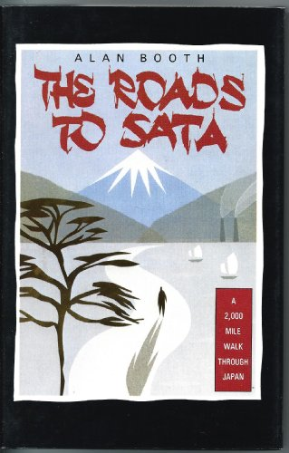 9780670807765: The Roads to Sata: A 2000-Mile Walk Through Japan