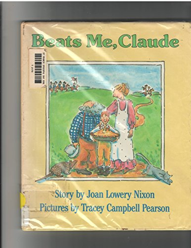 Beats Me, Claude.: NIXON, Joan Lowry.