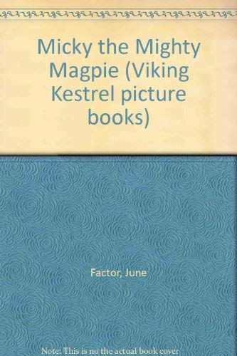 Micky the Mighty (Viking Kestrel picture books) (0670807885) by June Factor