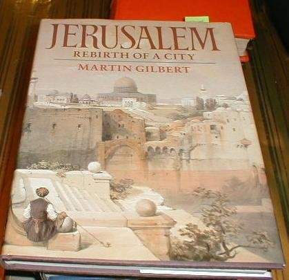 JERUSALEM REBIRT OF A CITY: GILBERT, MARTIN