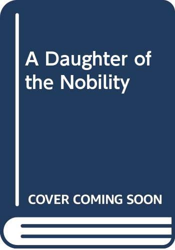 9780670808137: A Daughter of the Nobility