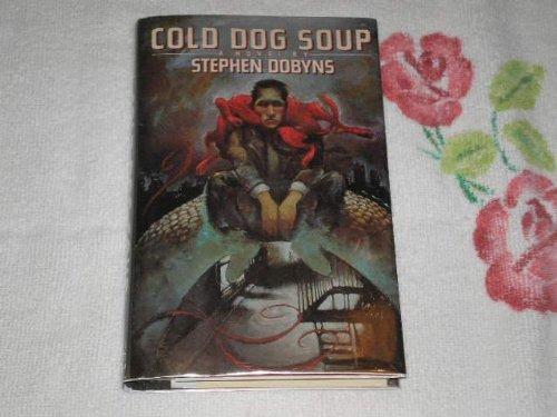 Cold Dog Soup (SIGNED Plus SIGNED LETTER): Dobyns, Stephen