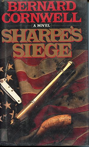 Sharpe's Siege: Richard Sharpe and the Winter Campaign, 1814: Cornwell, Bernard