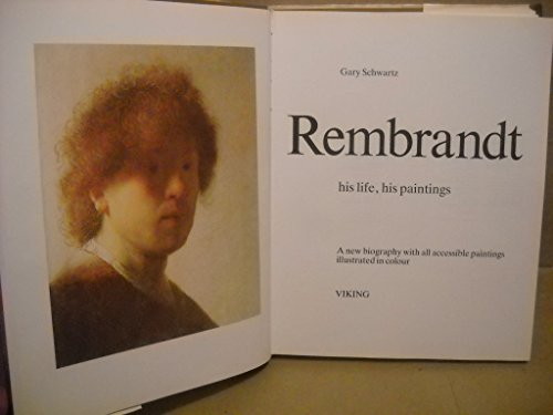 9780670808762: Rembrandt: His Life, His Paintings