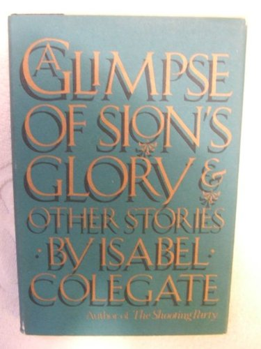 9780670808977: A Glimpse of Sion's Glory/Other Stories