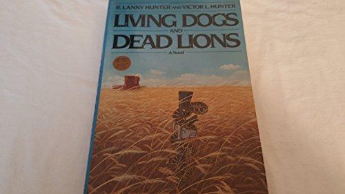 Living Dogs and Dead Lions: Hunter, Lanny; Hunter, V.