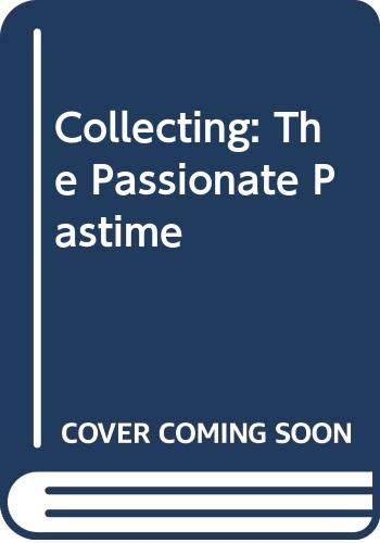 9780670809189: Collecting: The Passionate Pastime