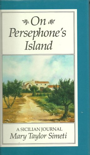 On Persephone's Island A Sicilian Journal: SIMETI, MARY TAYLOR