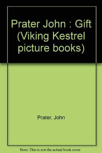 The Gift (Viking Kestrel picture books): John Prater