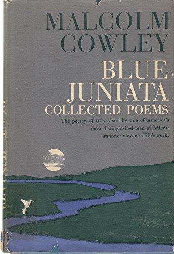 Blue Juniata: A Life: Malcolm Cowley