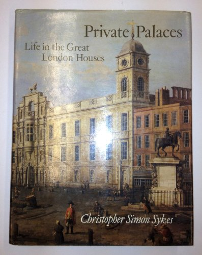 9780670809646: Private Palaces: Life in the Great London Houses