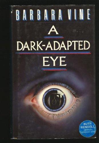 A Dark-Adapted Eye: Vine,barbara