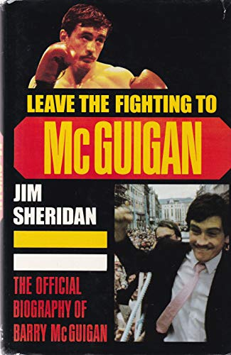 9780670809882: Leave the Fighting to McGuigan: Official Biography of Barry McGuigan
