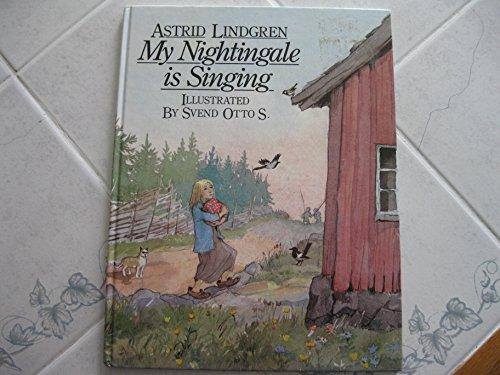 My Nightingale Is Singing: Astrid Lindgren; illustrated