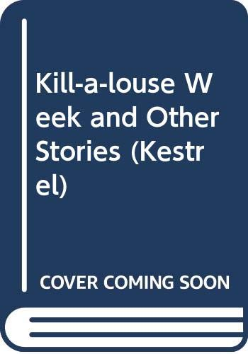 9780670810055: Kill-a-louse Week and Other Stories (Kestrel)