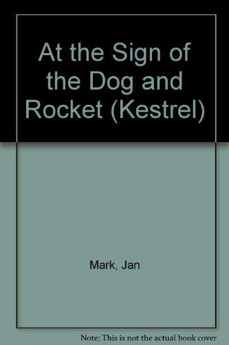 "9780670810086: At the Sign of the ""Dog and Rocket"" (Kestrel)"