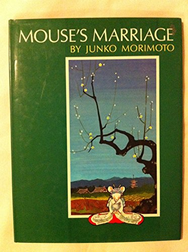 The Mouse's Marriage (Viking Kestrel picture books) (0670810711) by Junko Morimoto