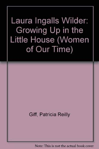 9780670810727: Laura Ingalls Wilder: Growing Up in the Little House (Women of Our Time)
