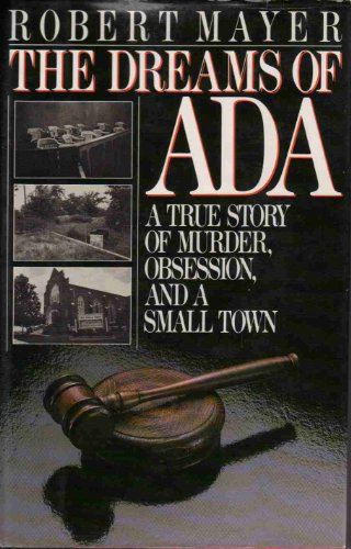 9780670810796: The Dreams of Ada: A True Story of Murder, Obsession, and a Small Town