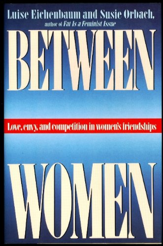 Between Women: Love, Envy and Competition in: Eichenbaum, Luise, Orbach,
