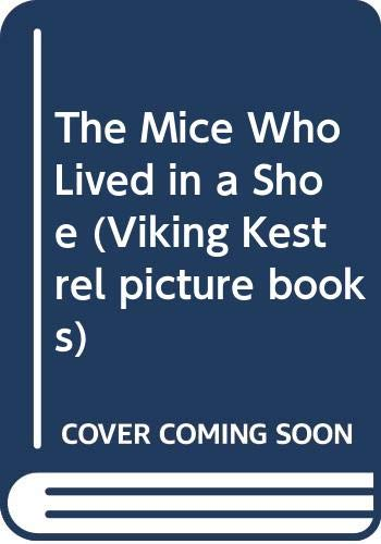 9780670811427: The Mice Who Lived in a Shoe (Viking Kestrel picture books)