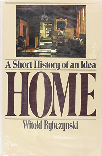 9780670811472: Title: Home A Short History of an Idea